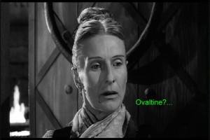 Frau Blucher - Ovaltine?